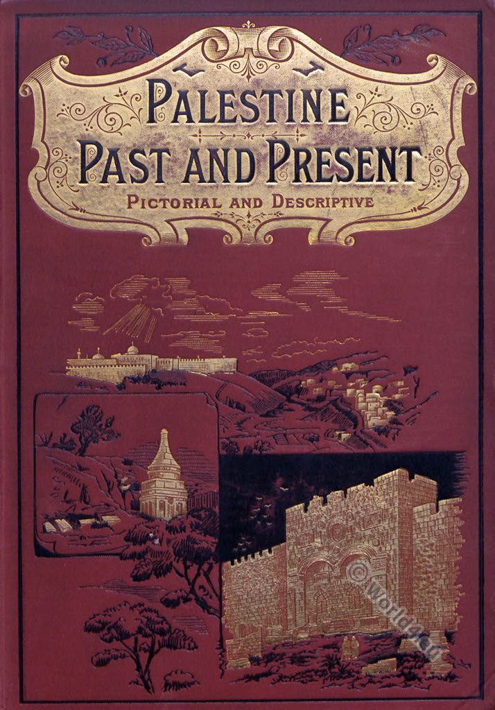 Palestine Past and Present. Pictorial and Descriptive. L. Valentin. Biblical place. Israel. Jews.
